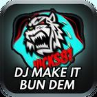 DJ Remix Make It Bun Dem 2019
