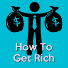 How To Get Rich(Become A Millionaire)