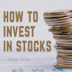 How to Invest in Stocks